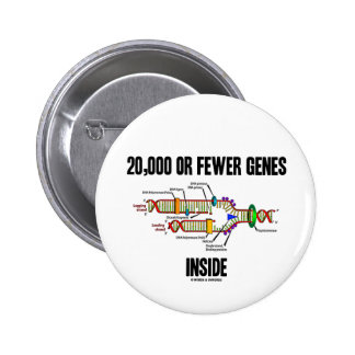 20,000 Or Fewer Genes Inside (DNA Replication) Pinback Button