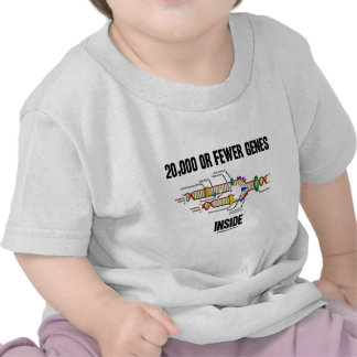 20,000 Or Fewer Genes Inside (DNA Replication) T Shirts