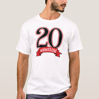 20 Something 20th Birthday T-Shirt