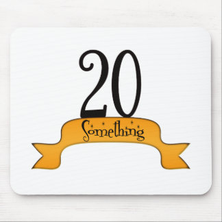 20 Something Mouse Pad