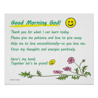 "20""x16"" poster: ""Good Morning God!"" (choose paper) Poster"