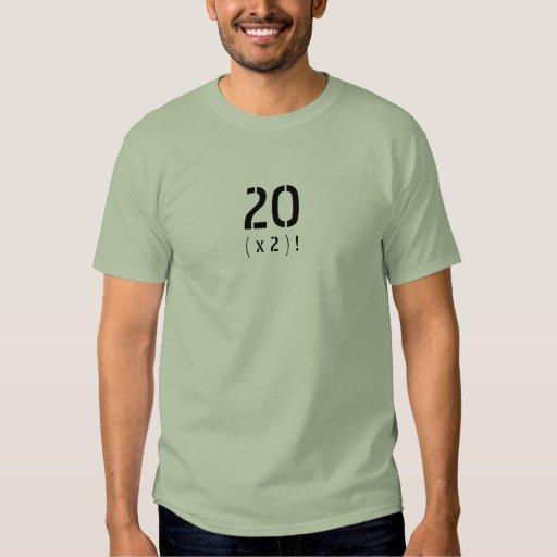 "20 ( x 2)! - ""Twice as Good""-on back T-Shirt"