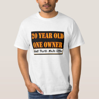 20 Year Old, One Owner - Needs Parts, Make Offer T-Shirt