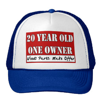 20 Year Old, One Owner - Needs Parts, Make Offer Trucker Hat