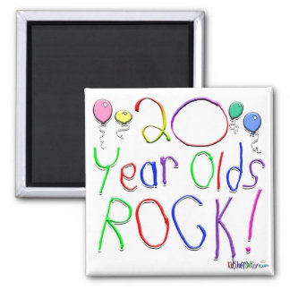 20 Year Olds Rock ! 2 Inch Square Magnet