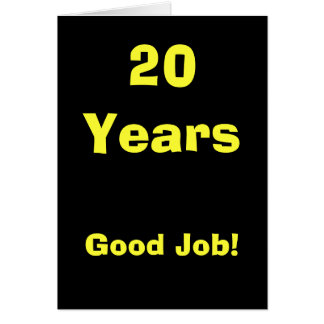 20 Years Good Job! Card