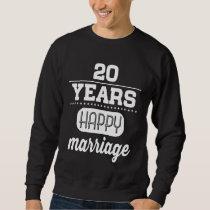 20 Years Happy Marriage Sweatshirt