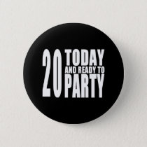 20th Birthday Parties : 20 Today & Ready to Party Button