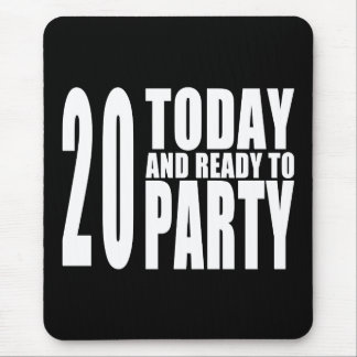 20th Birthday Parties : 20 Today & Ready to Party Mouse Pad