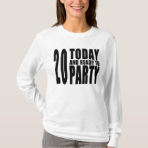20th Birthday Parties : 20 Today & Ready to Party T-Shirt