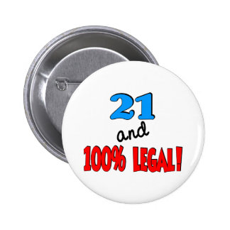 21 and 100% legal 2 inch round button