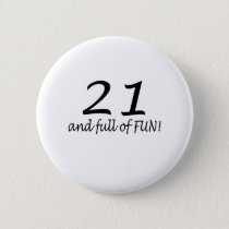 21 And Full Of Fun (Blk) Button
