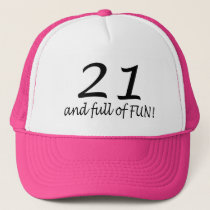 21 And Full Of Fun Trucker Hat