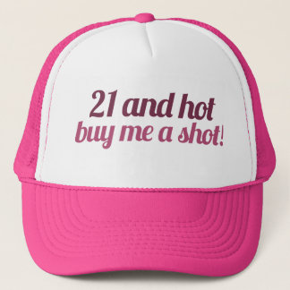 21 and hot buy me a shot trucker hat