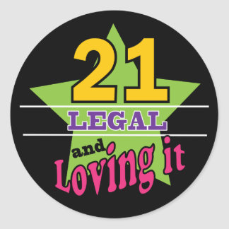 21 and Loving It Classic Round Sticker