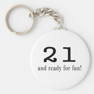 21 And Ready For Fun Black Keychain