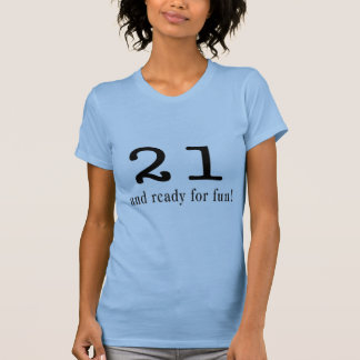 21 And Ready For Fun Black T-Shirt