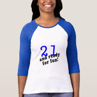 21 And Ready For Fun Blue T-Shirt