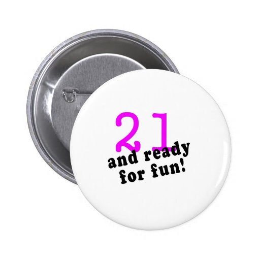21 And Ready For Fun Pink Button