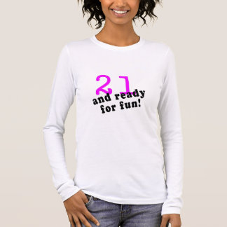 21 And Ready For Fun Pink Long Sleeve T-Shirt
