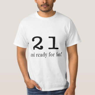 21 And Ready For Fun T-Shirt