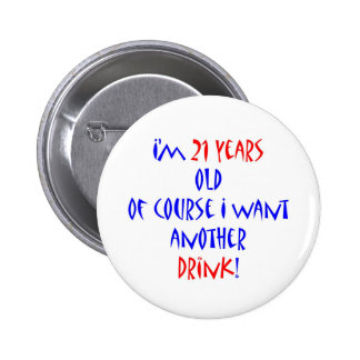 21 another drink pinback button
