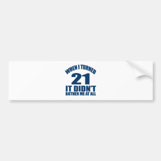 21 Birthday Designs Bumper Sticker
