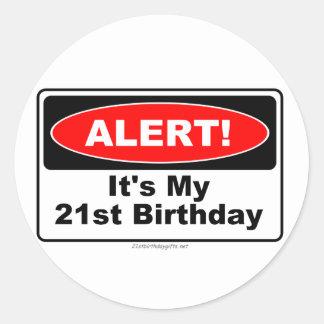 21 Birthday Gifts ALERT! Its My 21st Birthday Classic Round Sticker