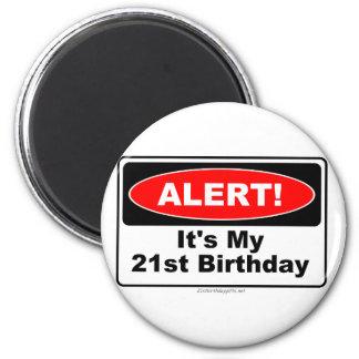 21 Birthday Gifts ALERT Its My 21st Birthday Magnets