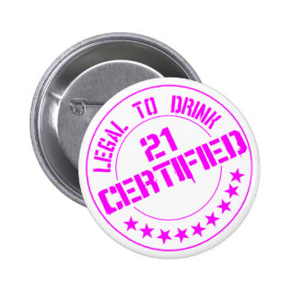 21 Birthday Item Certified Now 21-pink Button