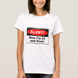 21 Birthday Shirts ALERT! Now I'm 21 and Over