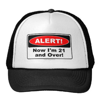 21 Birthday Shirts ALERT! Now I'm 21 and Over Trucker Hat