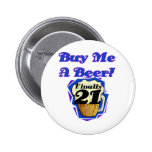 21 Buy Me a Beer Birthday Tshirts and Gifts Pinback Buttons