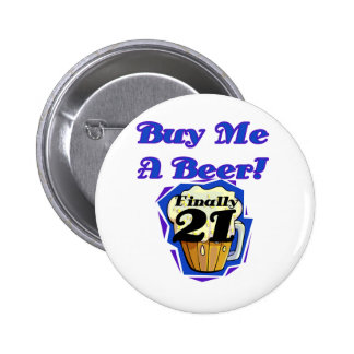 21 Buy Me a Beer Birthday Tshirts and Gifts Pinback Button