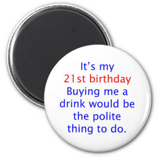 21 buy me a drink 2 inch round magnet