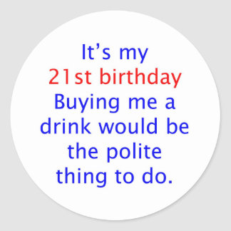 21 buy me a drink classic round sticker