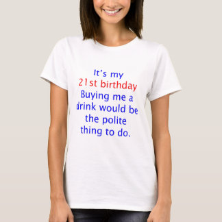 21 buy me a drink T-Shirt