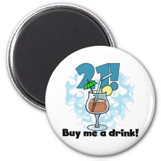 21 Buy Me a Drink T-shirts and Gifts 2 Inch Round Magnet