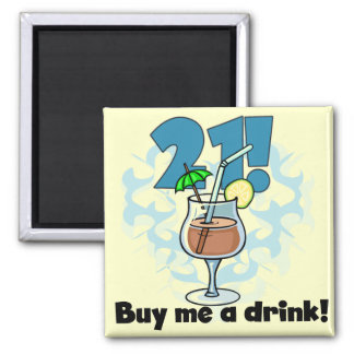 21 Buy Me a Drink T-shirts and Gifts 2 Inch Square Magnet
