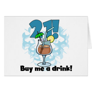 21 Buy Me a Drink T-shirts and Gifts Greeting Cards