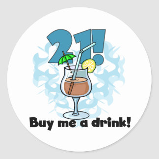 21 Buy Me a Drink T-shirts and Gifts Classic Round Sticker