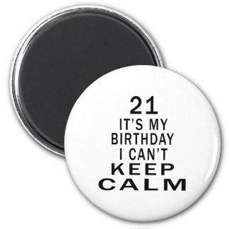 21 es mi cumpleaños que no puedo guardar calma