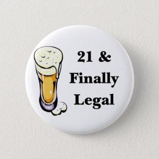 21 & Finally Legal Button