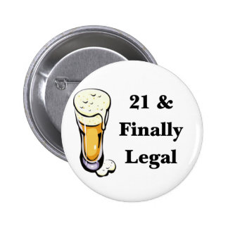 21 & Finally Legal Pins