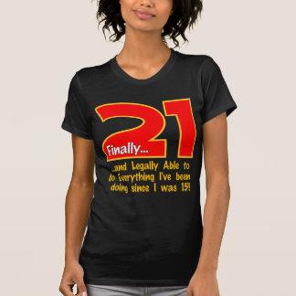 21 Finally T-Shirt