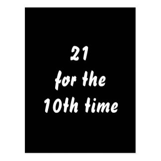 21 for the 10th time. 30th Birthday. Black White Postcard