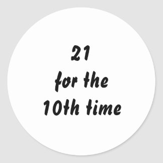 21 for the 10th time 30th Birthday Black White Sticker
