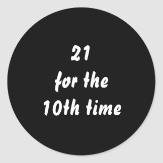 21 for the 10th time 30th Birthday Black White Stickers