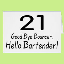 21 Good Bye Bouncer Hello Bartender (Blk) Card