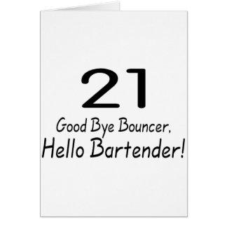 21 Good Bye Bouncer Hello Bartender (Blk) Card